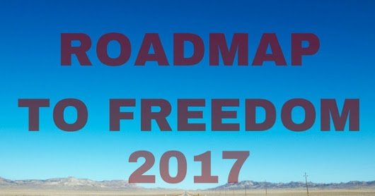 My Revised Roadmap To Freedom for 2017