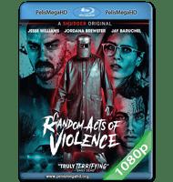 VIOLENCIA ALEATORIA (2019) FULL 1080P HD MKV ESPAÑOL LATINO