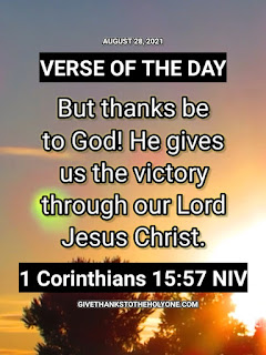 Verse of the Day - August 28 2021 - 1 Corinthians 15:57 NIV - Bible Verse Reflection - Give Thanks To The Holy One