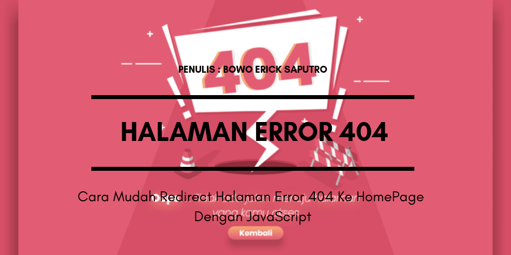 Cara Mudah Redirect Halaman Error 404 Ke Homepage Dengan JavaScript