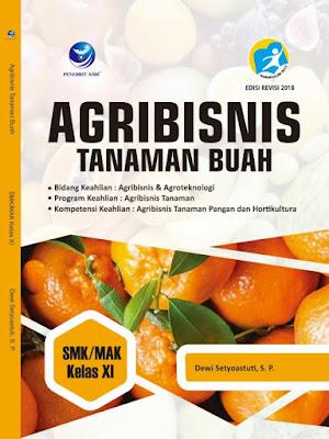 Agribisnis Tanaman Buah, Bidang Keahlian Agribisnis dan Agroteknologi, Program Keahlian: Agribisnis Tanaman, Kompetensi Keahlian: Tanaman Pangan dan Hortikultura SMK/MAK Kelas XI
