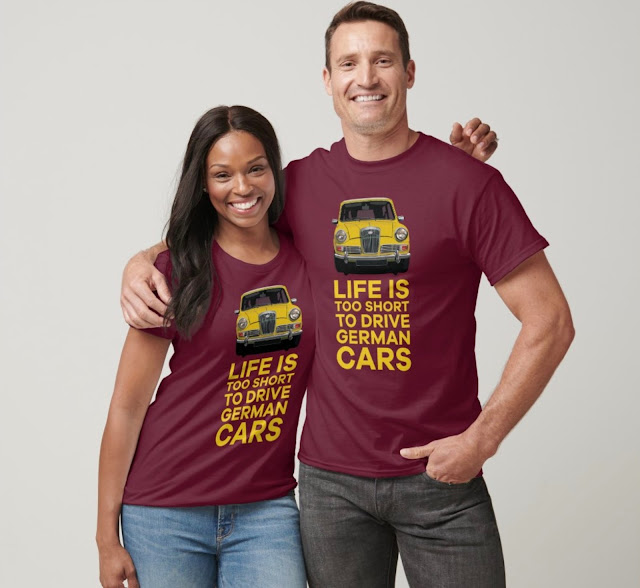 Life is too short to drive German cars - Wolseley Hornet - car humour t-shirts
