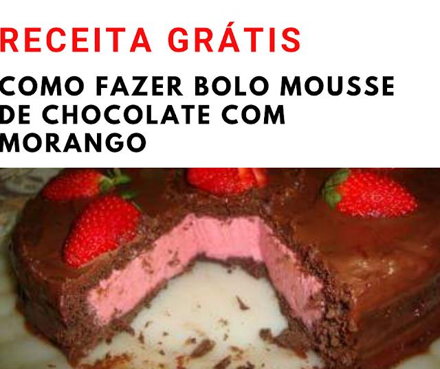 Como fazer bolo mousse de chocolate com morango[RESOLVIDO]