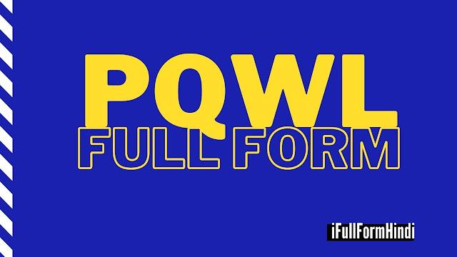 Full Form of PQWL