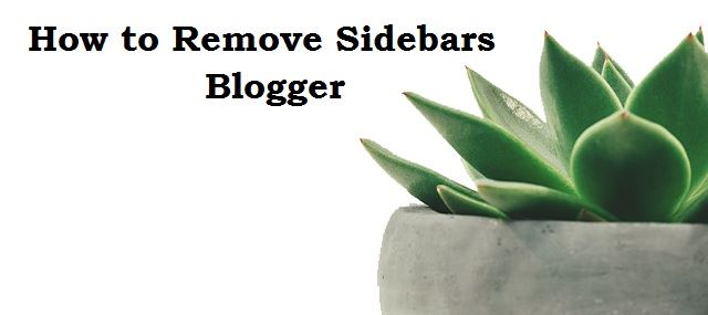 How to Remove Sidebars in Blogger