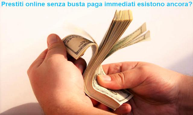 Prestiti online senza busta paga immediati