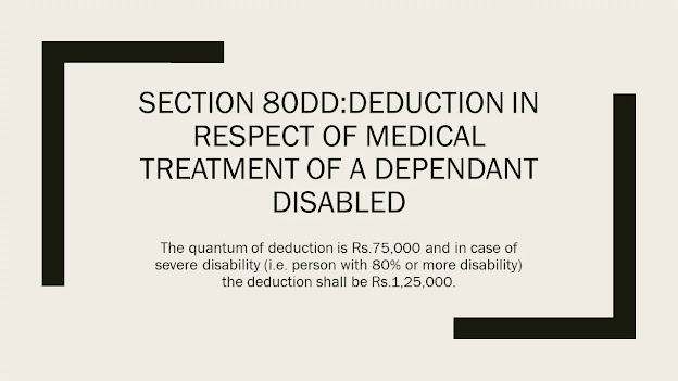 Section 80DD:Deduction in respect  of a dependant disabled