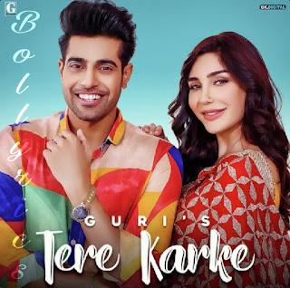 Tere Karke Lyrics & Download Punjabi Song- Guri