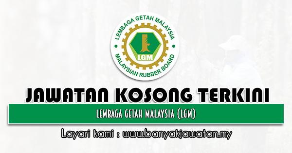 Jawatan Kosong 2021 di Lembaga Getah Malaysia (LGM)