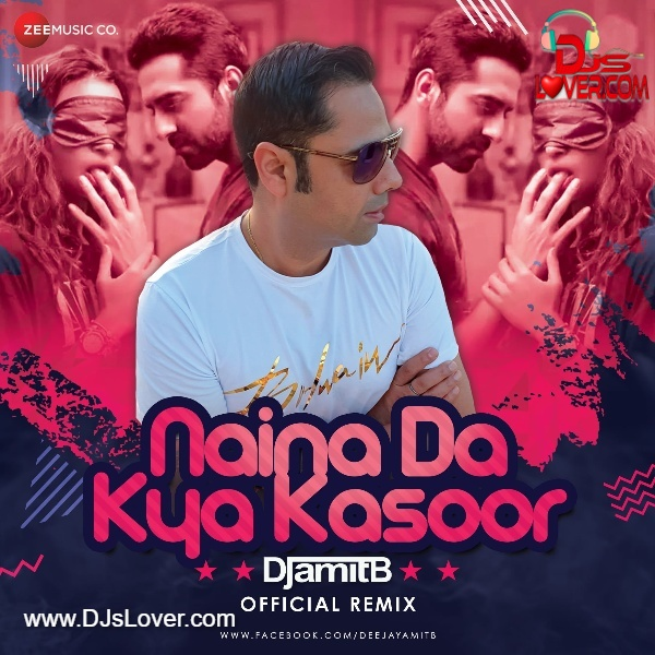 Naina Da Kya Kasoor Official Remix DJ Amit B