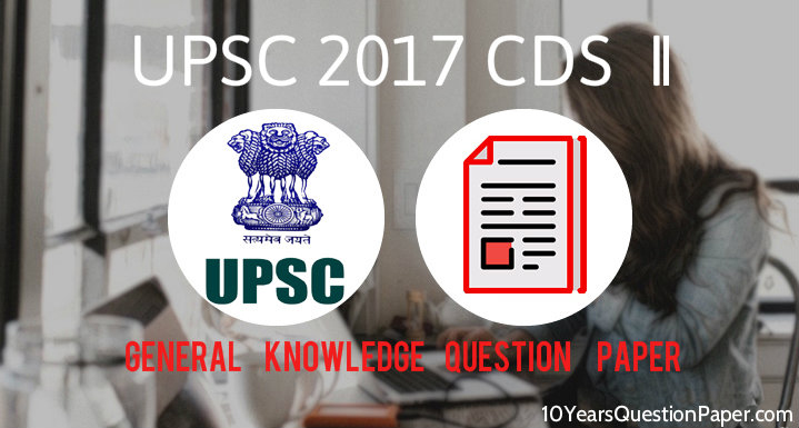 UPSC CDS II Entrance Exam General Knowledge Question Paper