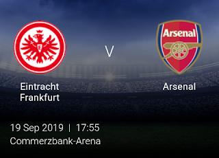 LIVE MATCH: Eintracht Frankfurt Vs Arsenal UEFA Europa League 19/09/2019