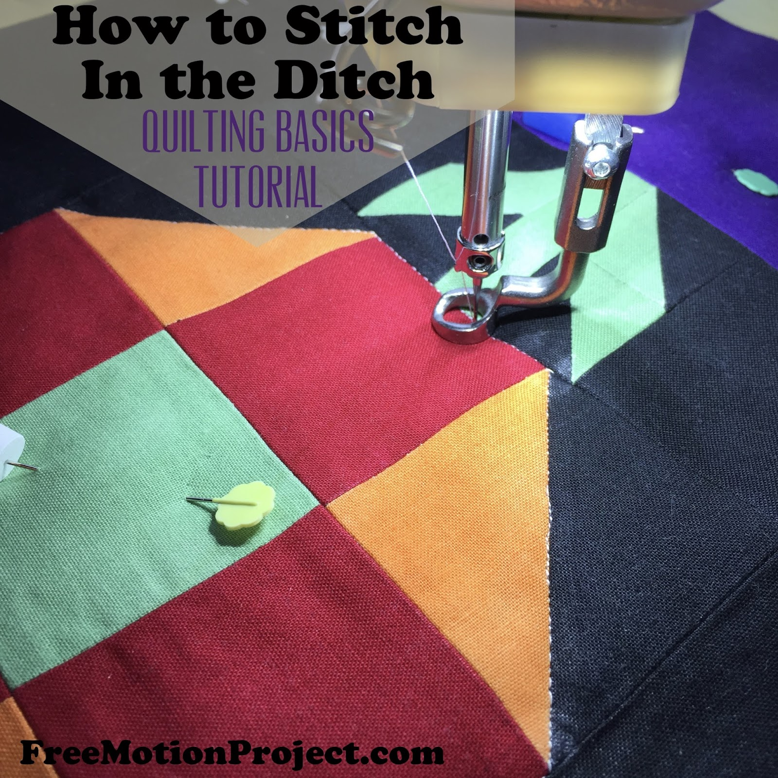 The Free Motion Quilting Project: Quilting Basics 6: Stitching in ... : in the ditch quilting - Adamdwight.com