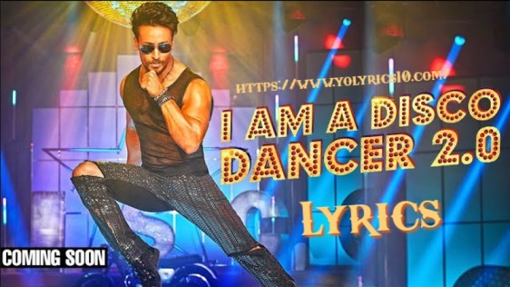 I Am A Disco Dancer 2.0 Lyrics | Tiger Shroff | YoLyrics