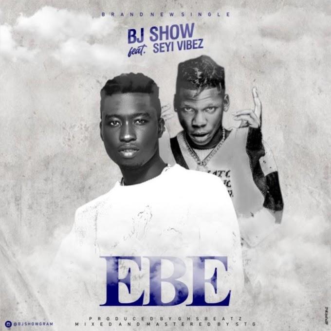 Bj Show ft Seyi Vibez - Ebe (INSTRUMENTAL)