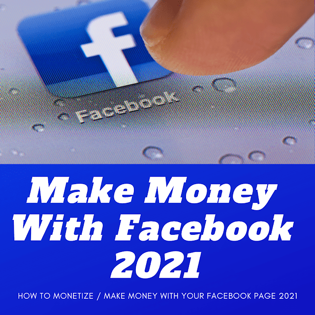 Make Money with Your Facebook Page 2021