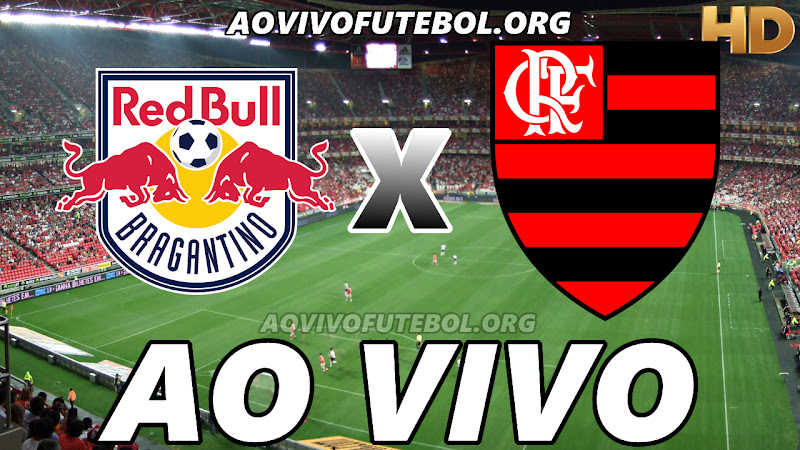 Assistir Bragantino vs Flamengo Ao Vivo HD