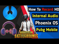 How To Record Internal Audio On Phoenix OS PUBG Mobile/Any Android OS 100% Working