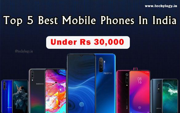 Best Mobiles Phones Under Rs 30000