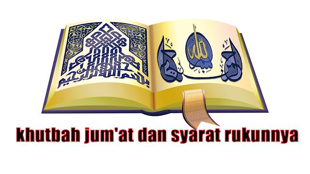 khutbah jum'at dan syarat rukunnya