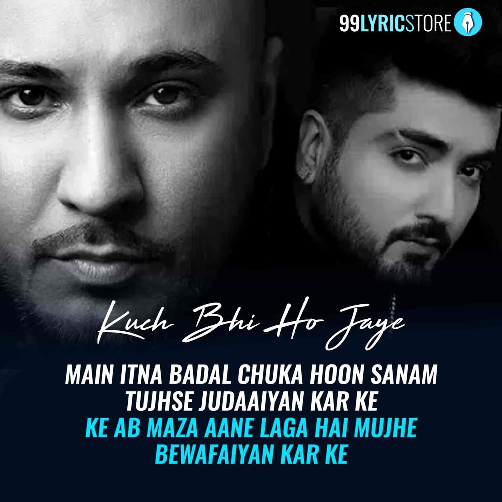 kuch bhi ho jaye lyrics b praak jaani