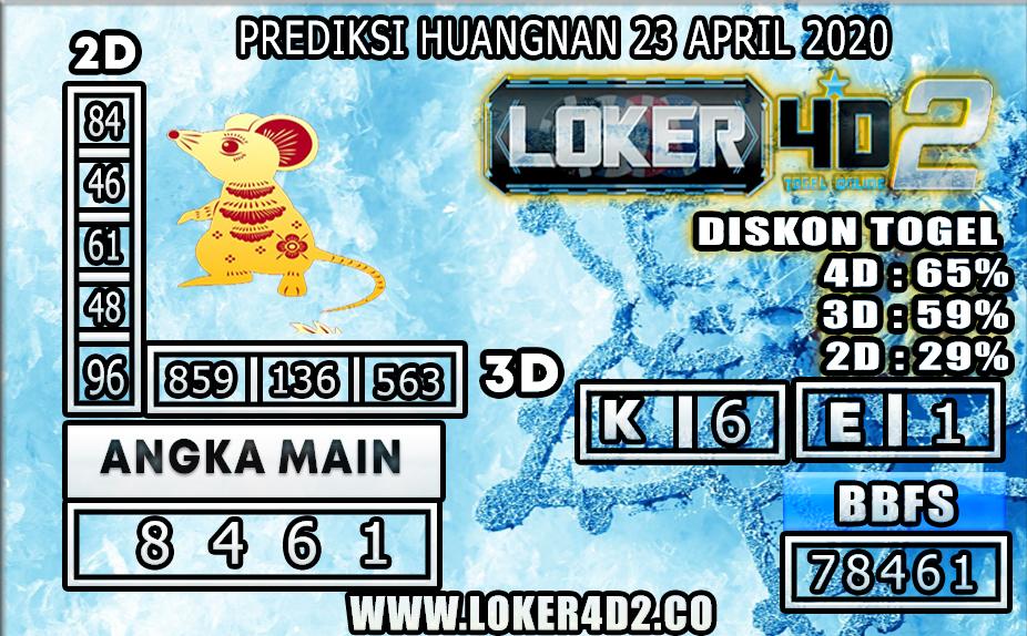 PREDIKSI TOGEL HUANGAN LOKER4D2 23 APRIL 2020