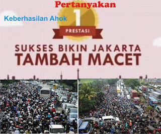 Sukses Ahok membuat Jakarta Tambah Macet
