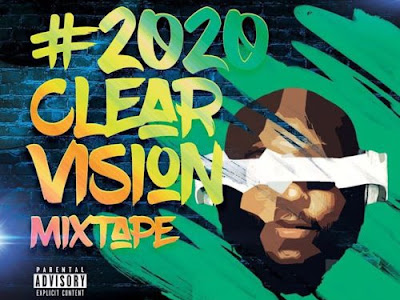 "DJ Big N – ""2020 Clear Vision Mixtape"""