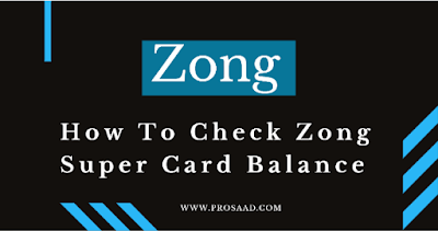 How To Check Zong Super Card Balance 2021