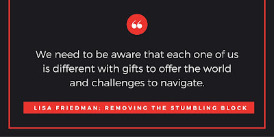 We need to be aware that each of us is different; Removing the Stumbling Block