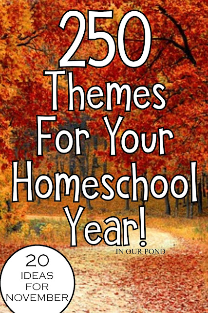20 Theme Ideas for November as part of the 250 Theme Unit Ideas for Your Entire Homeschool Year blog post // In Our Pond
