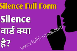 Silence साइलेंस Full Form and Meaning In Hindi - fullformus.com