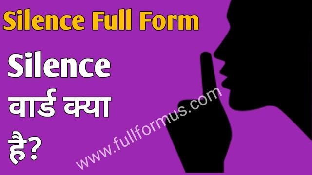 silence full form