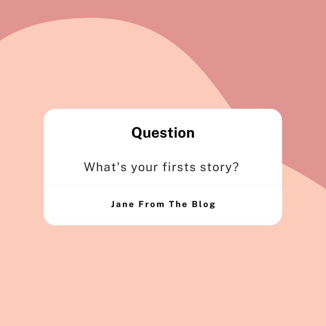 My Firsts Story