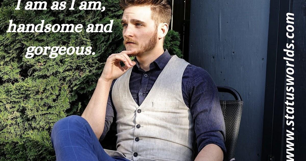 [Unique Best] Handsome Status & Quotes [ 2020 ] For