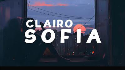 Lirik Lagu Clairo [ Sofia ] (I Think We Could Do It If We Tried) & Terjemahan Lengkap