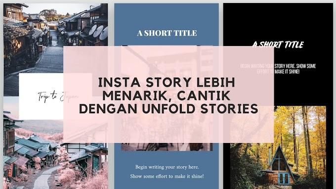 Instagram Story Lebih Menarik Dengan Unfold