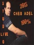 Cheb Adel-Nchouf Ghezali 2015