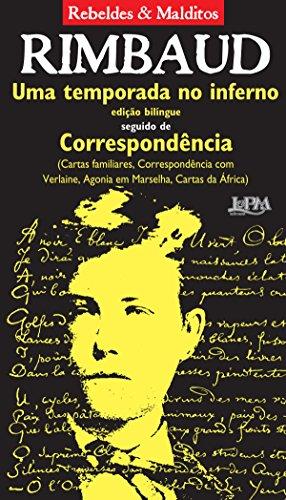 Uma temporada no inferno seguido de Correspondência - Arthur Rimbaud