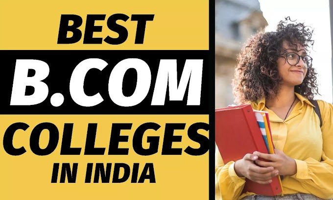 Top B.Com Colleges In India With Cut-Off And Fee Structure | 2020 -CareerGrad.In