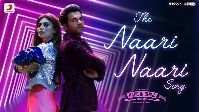 The Naari Naari Song Lyrics - Made In China | Rajkummar & Mouni