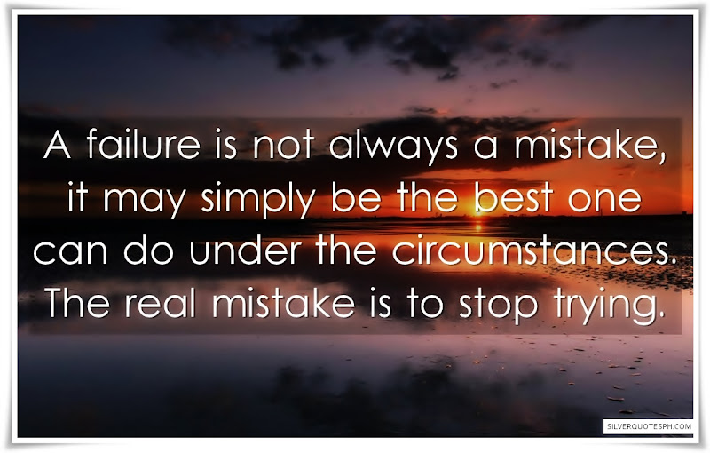 A Failure Is Not Always A Mistake