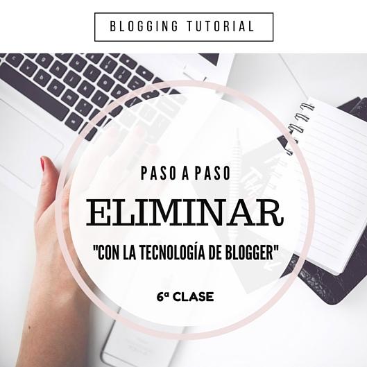 "Tutorial Blogger: Como quitar ""Con la tecnologia de Blogger"""