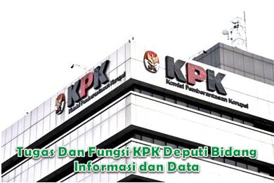 Tugas Dan Fungsi KPK Deputi Bidang Informasi dan Data