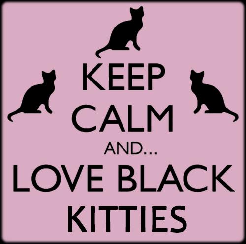 Keep calm and love black kitties