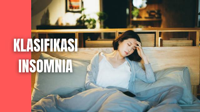 "Klasifikasi Insomnia Pada Manusia Insomnia Akut Insomnia akut sering dijumpai dan sebagian besar individu sering mengalami insomnia akut ini, dimana insomnia ini ditandai dengan keadaan stress terhadap pekerjaan maupun masalah hidup atau gagal ujian, tetapi tidak disertai komplikasi yang dapat mengganggu aktivitas sehari – hari.    Insomnia Kronik Insomnia kronik yaitu insomnia yang dapat mengganggu kualitas hidup, gangguan mental maupun fisik.Dimana penderita insomnia kronik ini rawan mengalami kecelakaan akibat dari insomnia yang mengganggu aktivitas sehari–hari.    Salah Persepsi Keadaan Tidur (Misperception Sleep State) Penderita insomnia banyak yang mempunyai persepsi yang buruk terhadap lamanya kualitas tidur. Dimana persepsi yang muncul pada diri mereka yaitu kualitas tidur selama 3 – 4 jam semalam.    Nah itu dia bahasan dari klasifikasi insomnia pada manusia, melalui bahasan di atas bisa diketahui mengenai klasifikasi insomnia pada manusia. Mungkin hanya itu yang bisa disampaikan di dalam artikel ini, mohon maaf bila terjadi kesalahan di dalam penulisan, dan terimakasih telah membaca artikel ini.""God Bless and Protect Us"""