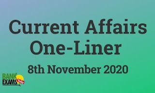 Current Affairs One-Liner: 8th November 2020