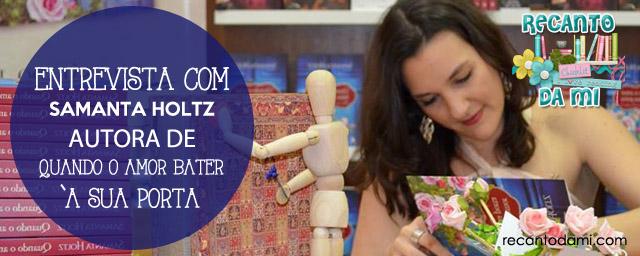 Entrevista - Autora Samantha Holtz fala sobre Quando o amor bater à sua porta