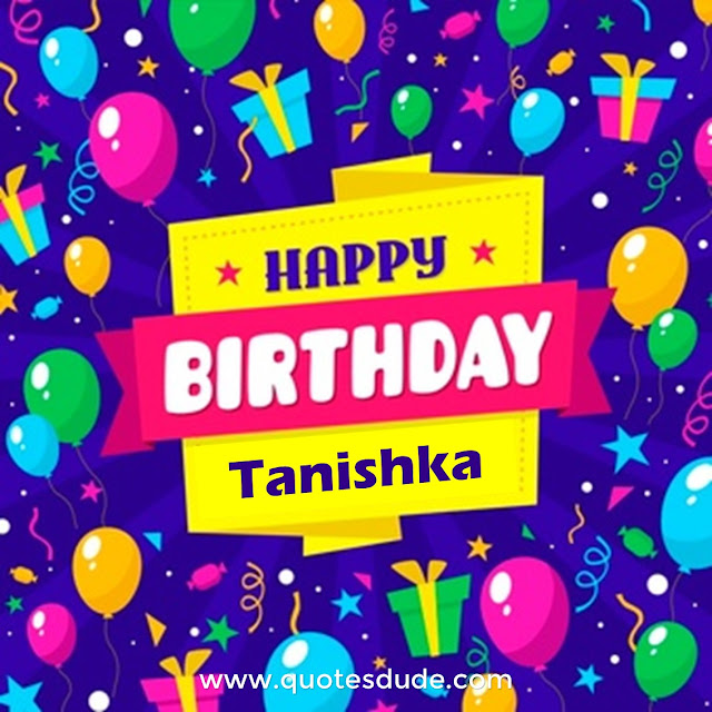 Wishing you very happy birthday Tanishka