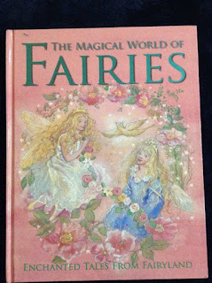 The Magical World of Fairies: Enchanted Tales From Fairyland